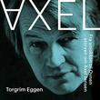 """""""Axel fra smokken til ovnen - storyen om Axel Jensen"""" av Torgrim Eggen"""
