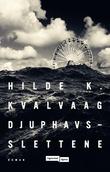 """""""Djuphavsslettene - roman"""" av Hilde K. Kvalvaag"""
