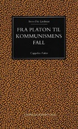 """""""Fra Platon til kommunismens fall politisk idehistorie"""" av Sven-Eric Liedman"""