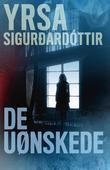 """""""De uønskede - kriminalroman"""" av Yrsa Sigurðardóttir"""