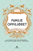 """Familieoppgjøret - roman"" av Cynthia D'Aprix Sweeney"