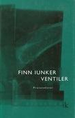 """""""Ventiler - prosastykker"""" av Finn Iunker"""