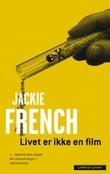"""""""Livet er ikke en film"""" av Jackie French"""