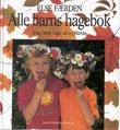 """""""Alle barns hagebok - leke, lære, lage, så og plante"""" av Else Færden"""