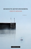"""""""I beste mening"""" av Benedicte Meyer Kroneberg"""
