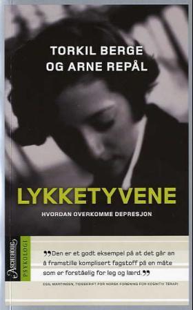 """""""Lykketyvene - hvordan overkomme depresjon"""" av Torkil Berge"""