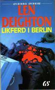 """""""Likferd i Berlin"""" av Len Deighton"""