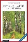 """""""Turen går til Estland, Latvia og Litauen"""" av Karin Larsen"""