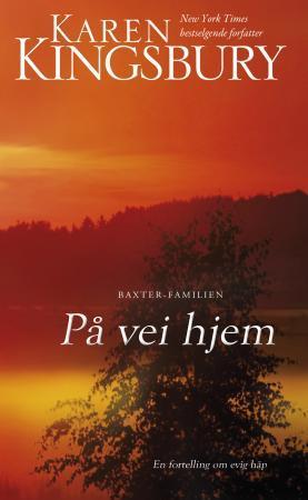 """""""På vei hjem - en fortelling om evig håp"""" av Karen Kingsbury"""