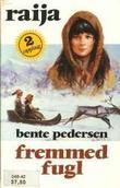 """Fremmed fugl"" av Bente Pedersen"
