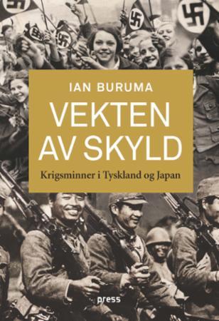 """""""Vekten av skyld - krigsminner i Tyskland og Japan"""" av Ian Buruma"""