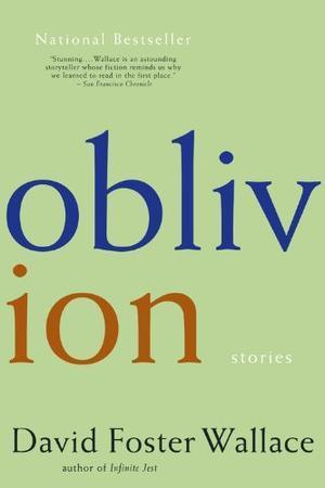 """""""Oblivion - Stories"""" av David Foster Wallace"""