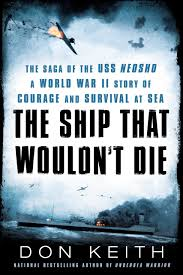 """""""The Ship That Wouldn't Die - The Saga of the USS Neosho- A World War II Story of Courage and Survival at Sea"""" av Don Keith"""