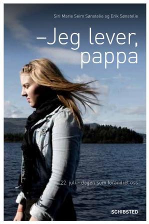 """""""Jeg lever, pappa - 22. juli - dagen som forandret oss"""" av Siri Marie Seim Sønstelie"""
