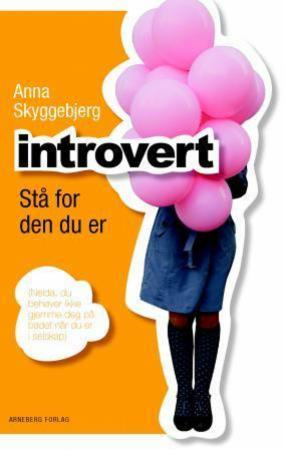 """""""Introvert - stå for den du er"""" av Anna Skyggebjerg"""
