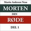 """""""Morten den røde 1"""" av Martin Andersen Nexø"""