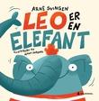 """""""Leo er en elefant"""" av Arne Svingen"""