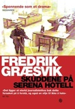 """""""Skuddene på Serena hotell"""" av Fredrik Græsvik"""