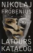 """""""Latours katalog - roman"""" av Nikolaj Frobenius"""