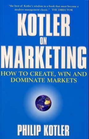"""""""Kotler on marketing - how to create, win and dominate markets"""" av Philip Kotler"""