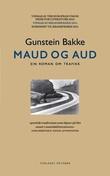 """""""Maud og Aud - ein roman om trafikk"""" av Gunstein Bakke"""