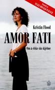 """""""Amor fati - om å elske sin skjebne"""" av Kristin Flood"""