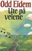 """""""Ute på veiene"""" av Odd Eidem"""