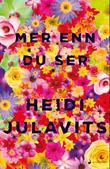 """Mer enn du ser - roman"" av Heidi Julavits"