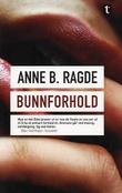 """""""Bunnforhold - roman"""" av Anne B. Ragde"""