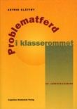 """""""Problematferd i klasserommet - en lærerveiledning"""" av Astrid Slåttøy"""