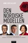 """""""Den nordiske modellen sosialdemokraftiske samtaler om velferden, krisen, innvandringen og verdiene"""" av Anne Sofie Allarp"""