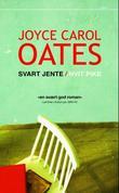 """""""Svart jente / hvit pike"""" av Joyce Carol Oates"""