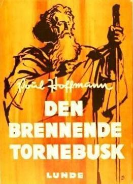 """""""Den brennende tornebusk - moses 1"""" av Poul Hoffmann"""