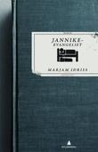 """""""Jannikeevangeliet - roman"""" av Marjam Idriss"""