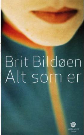 """""""Alt som er - roman"""" av Brit Bildøen"""