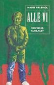 """""""Alle vi - noveller for ungdom"""" av Marit Kaldhol"""