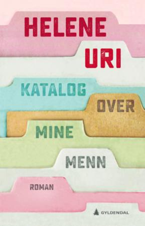 """""""Katalog over mine menn - roman"""" av Helene Uri"""