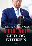 """""""Trump, Gud og kirken"""" av Helge Simonnes"""