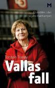 """""""Vallas fall - et innblikk i den skjulte maktkampen"""" av Torstein Tranøy"""