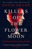 """Killers of the flower moon - oil, money, murder and the birth of the FBI"" av David Grann"