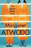 """""""The heart goes last"""" av Margaret Atwood"""