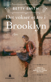 """A tree grows in Brooklyn"" av Betty Smith"