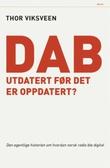 """""""DAB - utdatert før det er oppdatert?"""" av Thor Viksveen"""