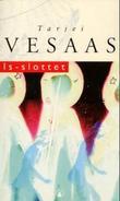"""""""Is-slottet - roman"""" av Tarjei Vesaas"""