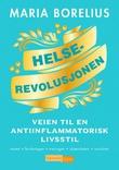 """""""Helserevolusjonen"""" av Maria Borelius"""
