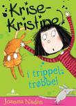 """""""Krise-Kristine i trippeltrøbbel"""" av Joanna Nadin"""