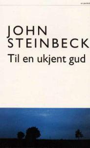 """""""Til en ukjent gud"""" av John Steinbeck"""