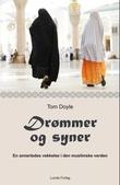 """""""Drømmer og syner - en annerledes vekkelse i den muslimske verden"""" av Tom Doyle"""