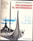 """""""Frå vikingskip til motorsnekke"""" av Arne Emil Christensen Jr"""