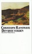 """""""Den siste verden"""" av Christoph Ransmayr"""